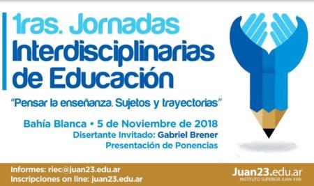 """1ras. Jornadas Interdisciplinarias de Educación: """"Pensar la enseñanza. Sujetos y Trayectorias"""""""