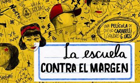 """Proyección estreno: """"La escuela contra el margen"""""""